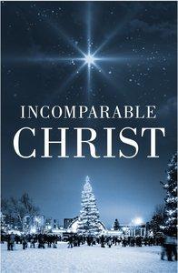 Incomparable Christ, the KJV (Redesign) (25 Pack)