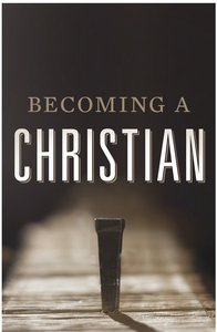 Becoming a Christian (ESV) (25 Pack)