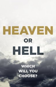 Heaven Or Hell: Which Will You Choose? (ESV) (25 Pack)