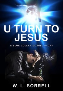 U Turn to Jesus: A Blue Collar Gospel Story