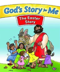 The Easter Story (#4 in Gods Story For Me Series)