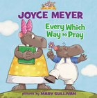 Every Which Way to Pray (Everyday Zoo Series)