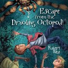 Escape From the Drooling Octopod! (#03 in The Star-fighters Of Murphy Street Series)