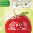 The Spring of Candy Apples (Sweet Seasons Series)