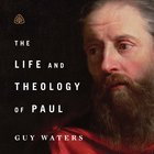 The Life and Theology of Paul Teaching Series