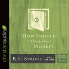 How Should I Think About Money? (Crucial Questions Series)