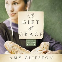 A Gift of Grace (Kauffman Amish Bakery Series)