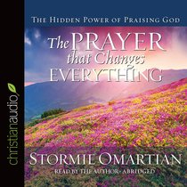 The Prayer That Changes Everything (Abridged, 3 Cds)