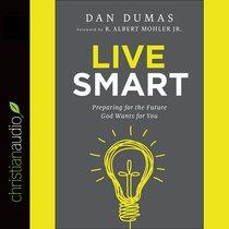 Live Smart (Unabridged, 3 Cds)