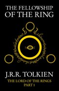 The Fellowship of the Ring (#01 in Lord Of The Rings Series)