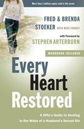 Every Heart Restored - a Wifes Guide to Healing in the Wake of a Husbands Sexual Sin (Every Man Series)