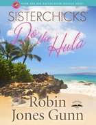 Sisterchicks Do the Hula (#02 in Sisterchicks Series)
