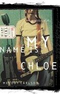 My Name is Chloe (#01 in Diary Of A Teenage Girl: Chloe Series)