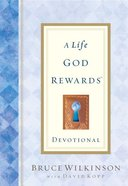 A Life God Rewards Devotional (#03 in Breakthrough Series)