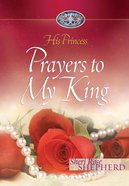 Prayers to My King (#02 in His Princess Series)