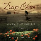 Daisy Chain (Defiance Texas Trilogy Series)