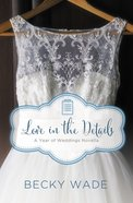 Love in the Details (A Year Of Weddings Novella Series)