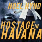 Hostage in Havana (The Cuban Trilogy Series)