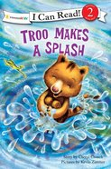 Troo Makes a Splash (I Can Read!2/rainforest Friends Series)
