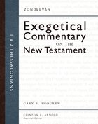 1 and 2 Thessalonians (Zondervan Exegetical Commentary Series On The New Testament)