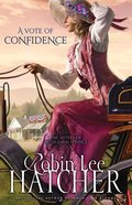 A Vote of Confidence (#01 in The Sisters Of Bethlehem Springs Series)