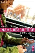 Totally Unfair (#04 in Nama Beach High Series)