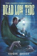 Dead Low Tide (Caden Chronicles Series)