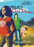 Faithgirlz! Girls of 622 Harbor View #01: Project Girl Power (#01 in Faithgirlz! Harbor View: Project Series)