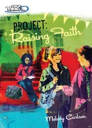 Faithgirlz! Girls of 622 Harbor View #05: Project Raising Faith (#05 in Faithgirlz! Harbor View: Project Series)