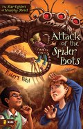 Attack of the Spider Bots (#02 in The Star-fighters Of Murphy Street Series)