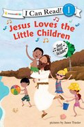 Jesus Loves the Little Children (I Can Read!1 Series)