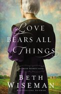 Love Bears All Things (#02 in Amish Secrets Novel Series)