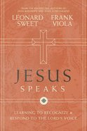 Jesus Speaks: Learning to Recognise and Respond to the Lords Voice