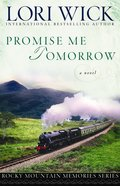 Promise Me Tomorrow (#04 in Rocky Mountain Memories Series)
