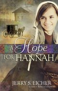 A Hope For Hannah (#02 in Hannahs Heart Series)