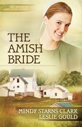 The Amish Bride (#03 in The Women Of Lancaster County Series)
