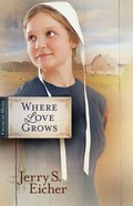 Where Love Grows (Fields Of Home Series)