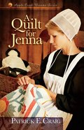 A Quilt For Jenna (#01 in Apple Creek Dreams Series)