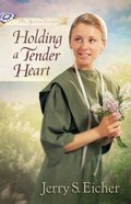 Holding a Tender Heart (#01 in Beiler Sisters Series)