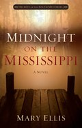 Midnight on the Mississippi (#01 in Secrets Of The South Mysteries Series)