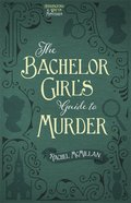 The Bachelor Girls Guide to Murder (#01 in Herringford And Watts Mysteries Series)