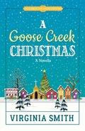 A Goose Creek Christmas (Tales From The Goose Creek B&b Series)