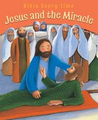 Jesus and the Miracle (Bible Story Time New Testament Series)