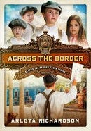 Across the Border (#04 in Beyond The Orphan Train Series)
