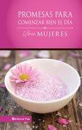 Promesas Para Comenzar Bien El Da Para Mujeres (Daybreak Books Series)