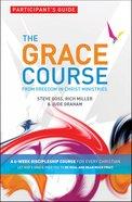 Grace Course, the (Pk 5) (Participants Guide) (The Grace Course)