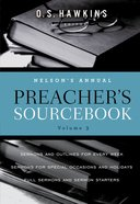 Nelsons Annual Preachers Sourcebook, Volume 3