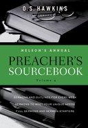 Nelsons Annual Preachers Sourcebook, Volume 4