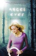 Angel Eyes (#01 in Angel Eyes Series)