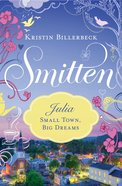 Julia - Small Town, Big Dreams (#02 in Smitten Series)